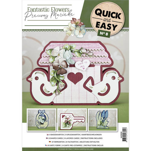 Quick and Easy 8 -  - Precious Marieke -  Fantastic Flowers