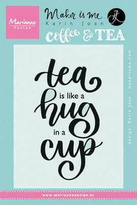 Marianne desgn - Clear Stamp quote - tea is like a hug in a cup